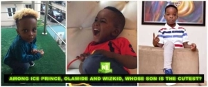 Be Honest :- Between Ice Prince, Wizkid And Olamide, Whose Son Is The Cutest? [See Photos]